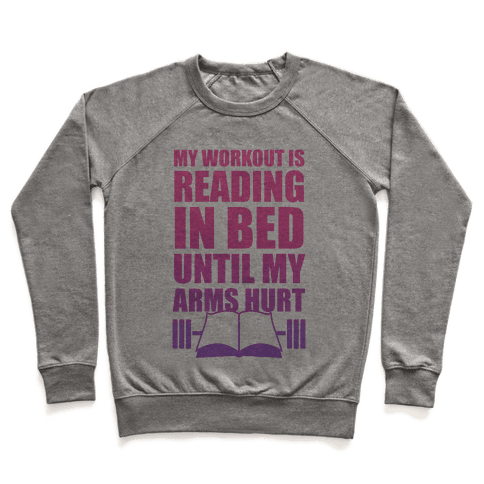 My Workout Is Reading In Bed Pullover