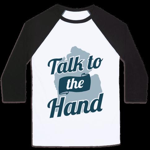 Talk to the Hand (Michigan) Baseball Tee