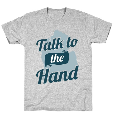 Talk to the Hand (Michigan) T-Shirt