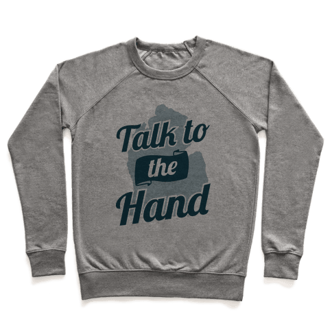 Talk to the Hand (Michigan) Pullover