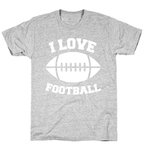 I Love Football T-Shirt