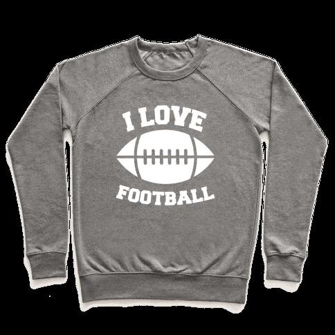 I Love Football Pullover