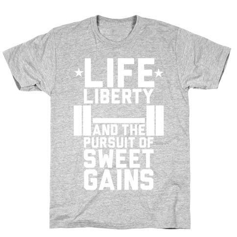 Life, Liberty, Sweet Gains T-Shirt