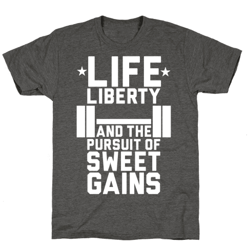 Life, Liberty, Sweet Gains