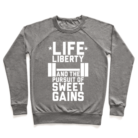 Life, Liberty, Sweet Gains Pullover