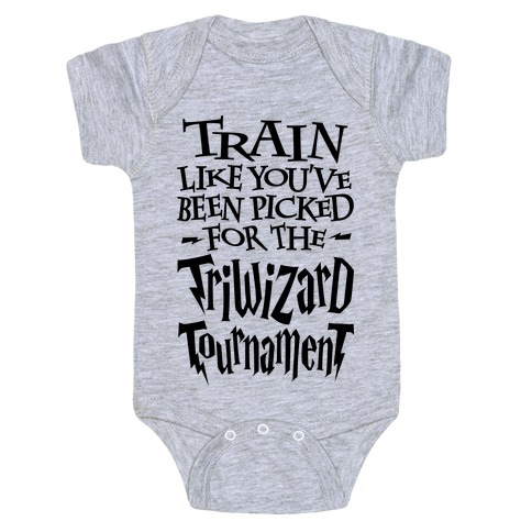 Train Like You've Been Picked For The Triwizard Tournament Baby Onesy
