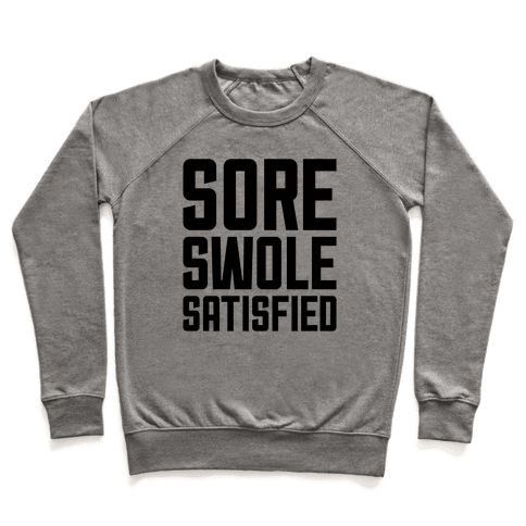Sore, Swole, Satisfied Pullover