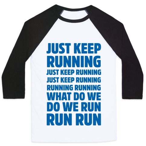 Just Keep Running Baseball Tee