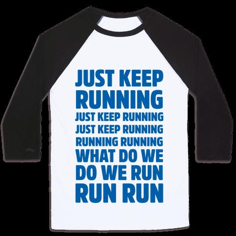 Just Keep Running Baseball Tee