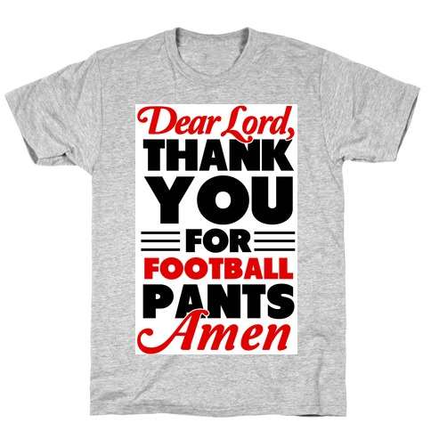 Thank the Lord for Football Pants Mens/Unisex T-Shirt