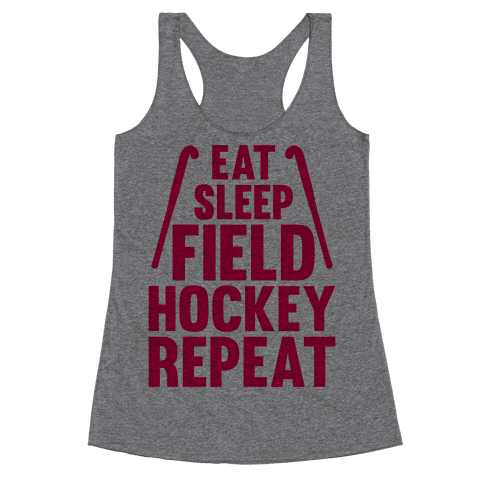 Eat Sleep Field Hockey Repeat Racerback Tank Top