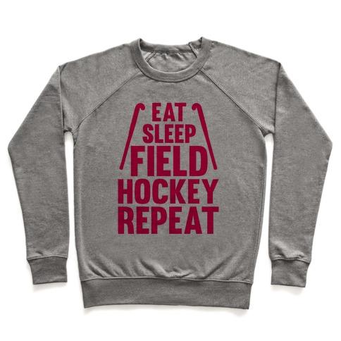 Eat Sleep Field Hockey Repeat Pullover
