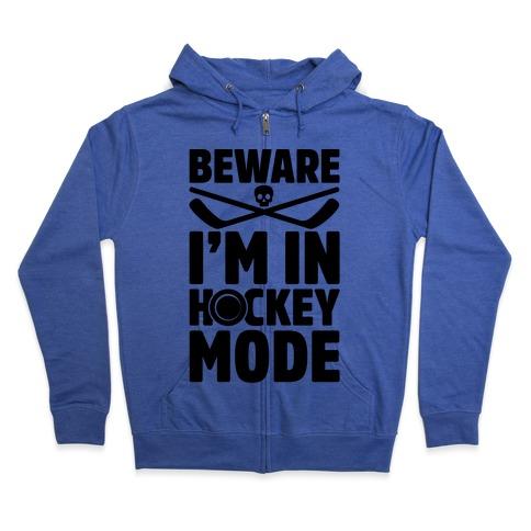 Beware I'm In Hockey Mode Zip Hoodie