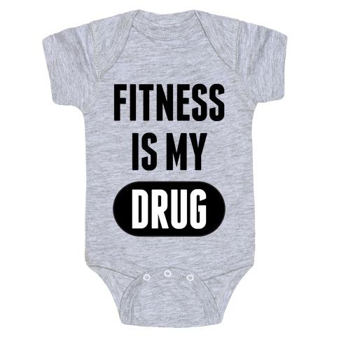 Fitness is My Drug Baby Onesy