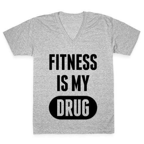 Fitness is My Drug V-Neck Tee Shirt