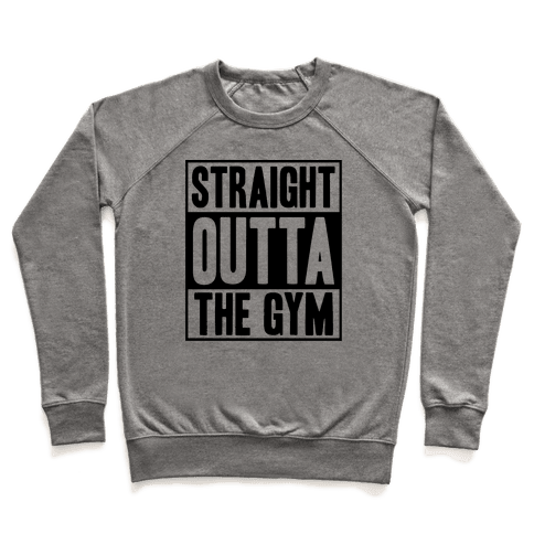 Straight Outta The Gym Pullover