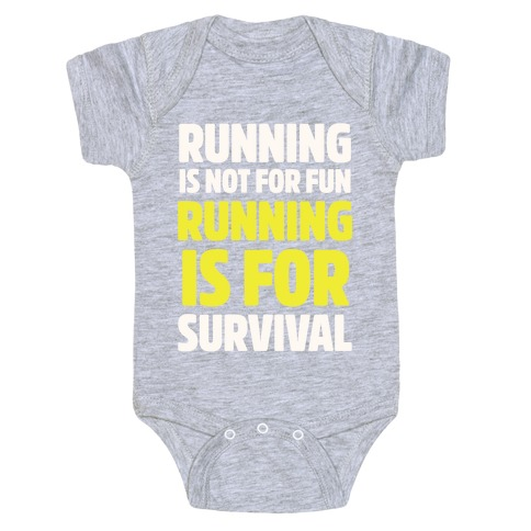 Running Is Not For Fun Running Is For Survival Baby Onesy