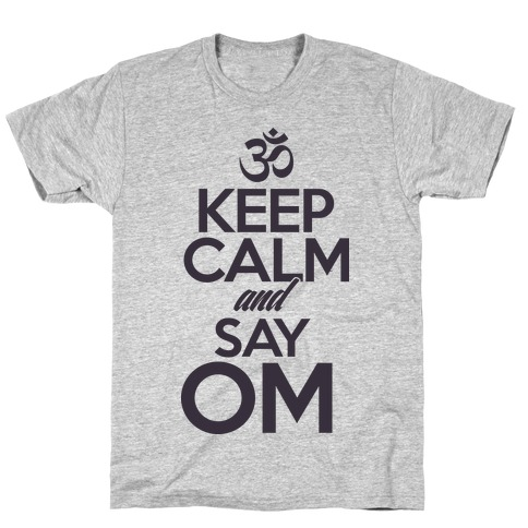 Keep Calm And Say OM T-Shirt