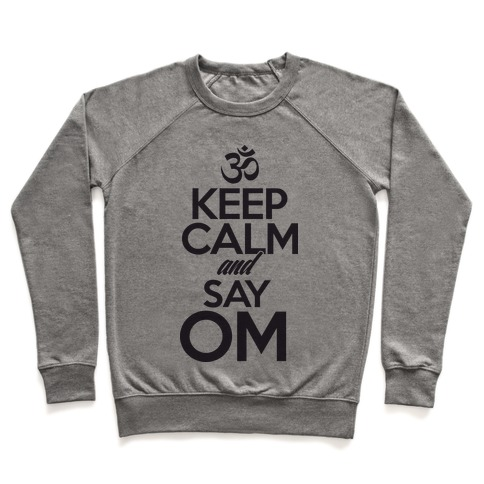 Keep Calm And Say OM Pullover