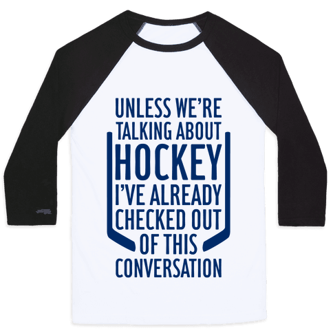 Unless We're Talking About Hockey Baseball Tee
