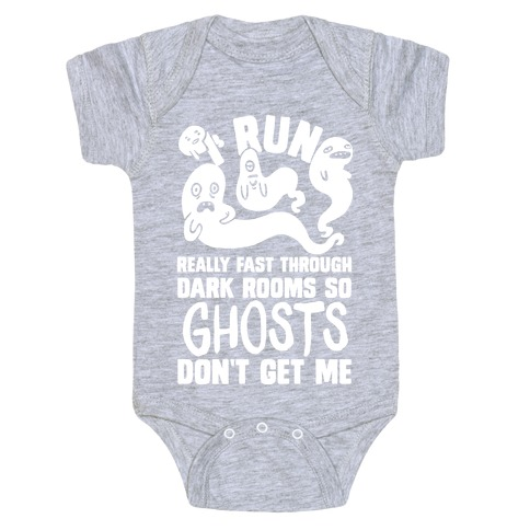 I Run Really Fast Through Dark Rooms So Ghosts Don't Get Me Baby Onesy