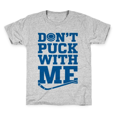 Don't Puck With Me Kids T-Shirt