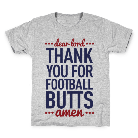 Dear Lord Thank You For Football Butts Kids T-Shirt