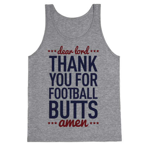 Dear Lord Thank You For Football Butts Tank Top