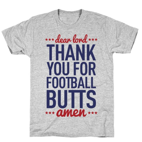 Dear Lord Thank You For Football Butts T-Shirt