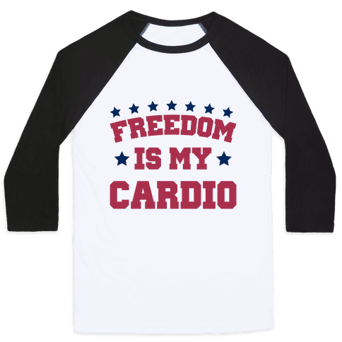 Freedom Is My Cardio Baseball Tee