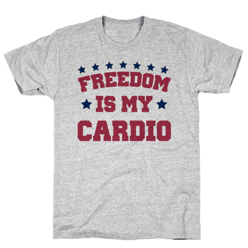 Freedom Is My Cardio Mens T-Shirt