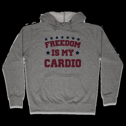 Freedom Is My Cardio Hooded Sweatshirt