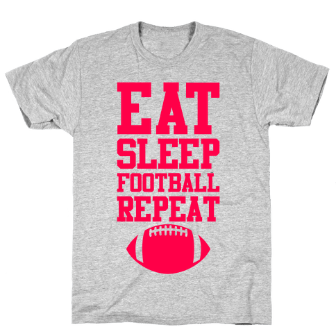 Eat Sleep Football Repeat Mens T-Shirt