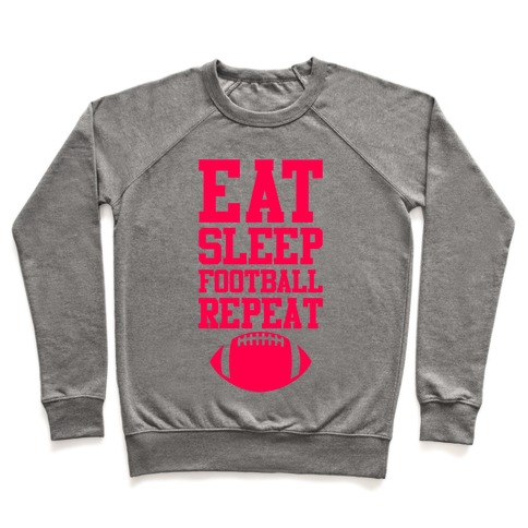Eat Sleep Football Repeat Pullover