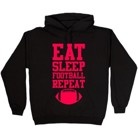 Eat Sleep Football Repeat Hooded Sweatshirt