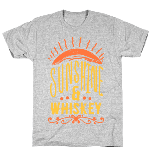 Sunshine and Whiskey Mens T-Shirt