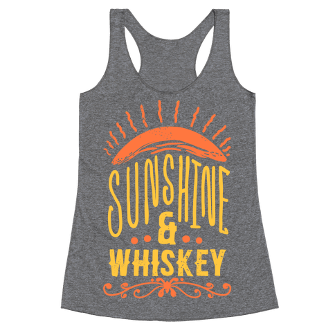 Sunshine and Whiskey Racerback Tank Top