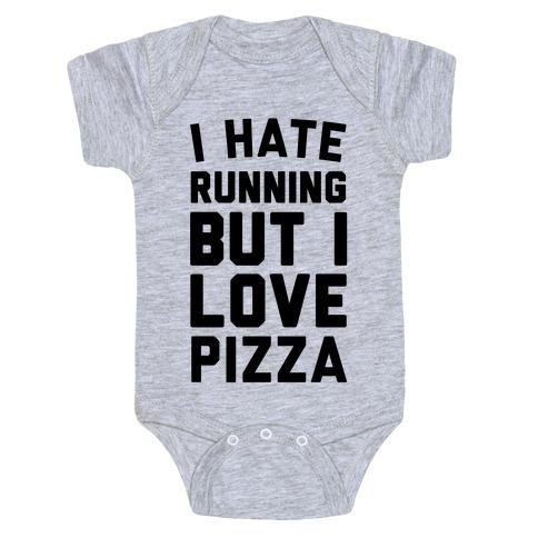 I Hate Running But I Love Pizza Baby Onesy