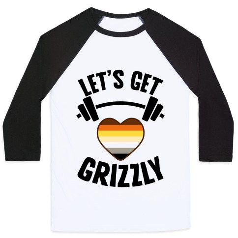 Let's Get Grizzly Baseball Tee