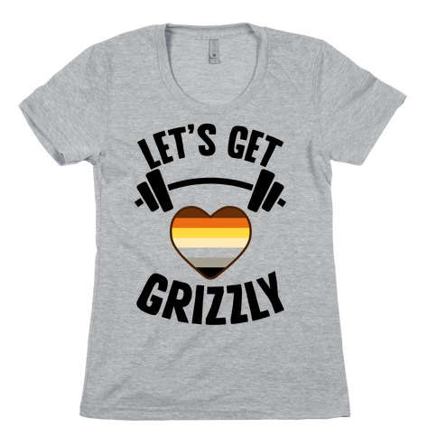 Let's Get Grizzly Womens T-Shirt
