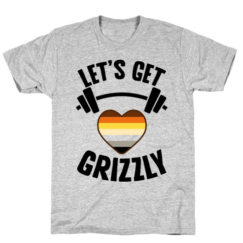 Let's Get Grizzly Mens/Unisex T-Shirt