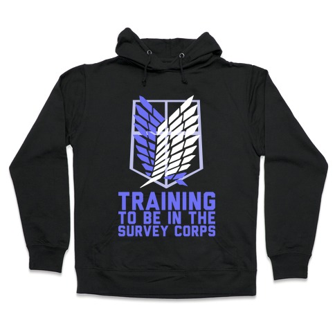 Training To Be In The Survey Corps Hooded Sweatshirt
