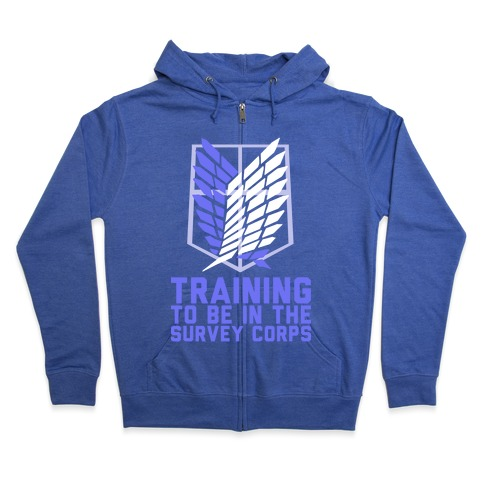 Training To Be In The Survey Corps Zip Hoodie