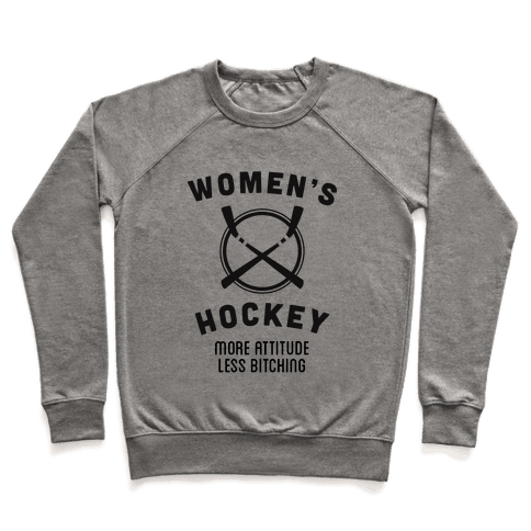 Womens Hockey - More Attitude Less Bitching Pullover