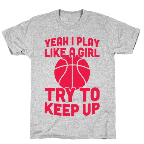 Yeah I Play Like A Girl T-Shirt