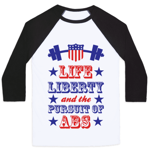Life, Liberty, And The Pursuit Of Abs Baseball Tee