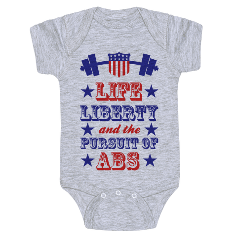 Life, Liberty, And The Pursuit Of Abs Baby Onesy
