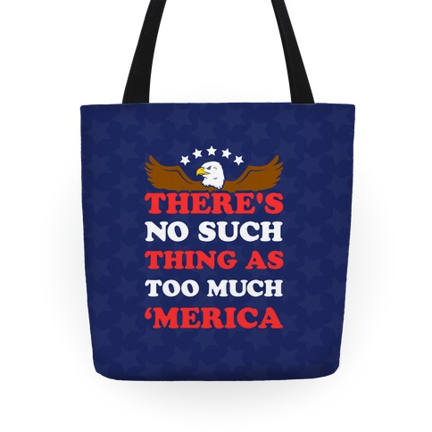 There's No Such Things As Too Much 'Merica Tote