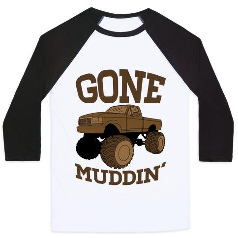 Gone Muddin Baseball Tee