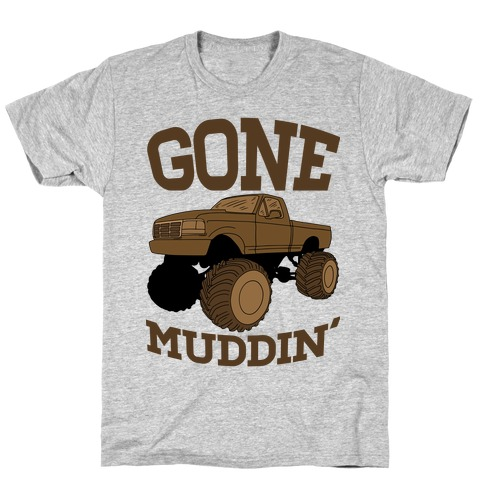 Gone Muddin T-Shirt